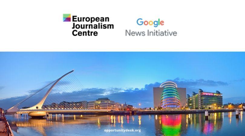 European Journalism Centre Google News Initiative Fellowship 2020 (Funded)