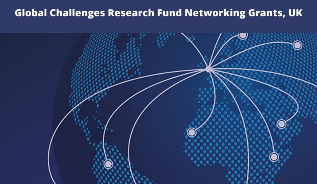 The Academy of Medical Sciences Global Challenges Research Fund Networking Grants 2020 (up to £25,000)