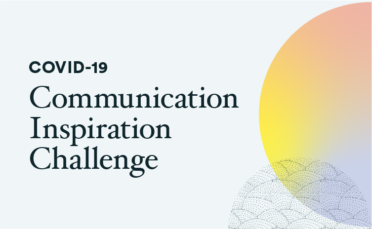 IDEO COVID-19 Communication Inspiration Challenge 2020