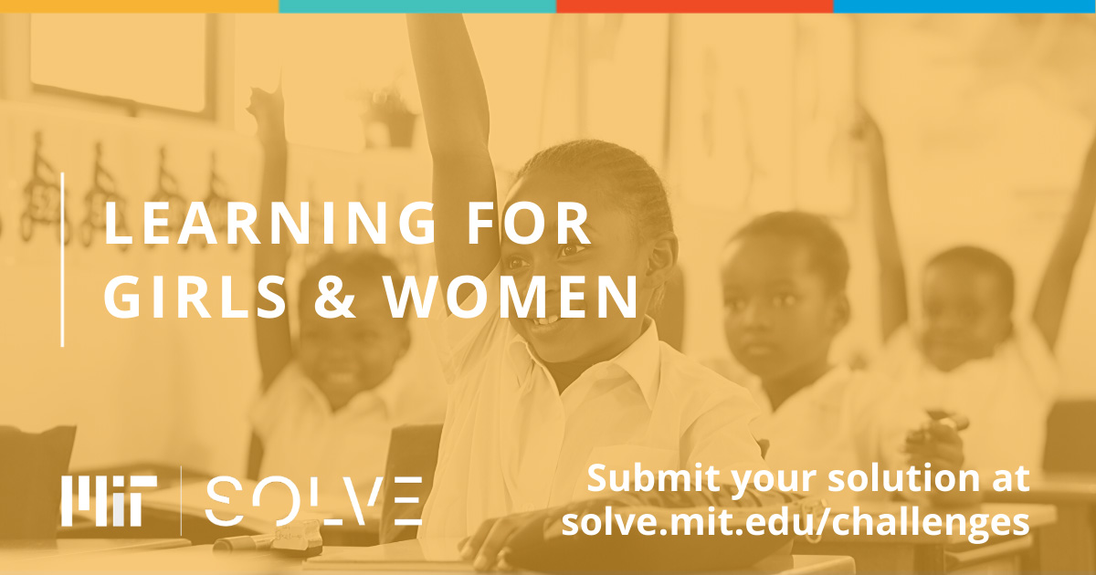 MIT Solve – Learning for Girls & Women Challenge 2020 ($10,000 grant)