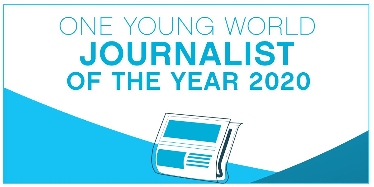 One Young World Journalist of the Year Award 2020 (Fully-funded to the OYW Summit in Munich)