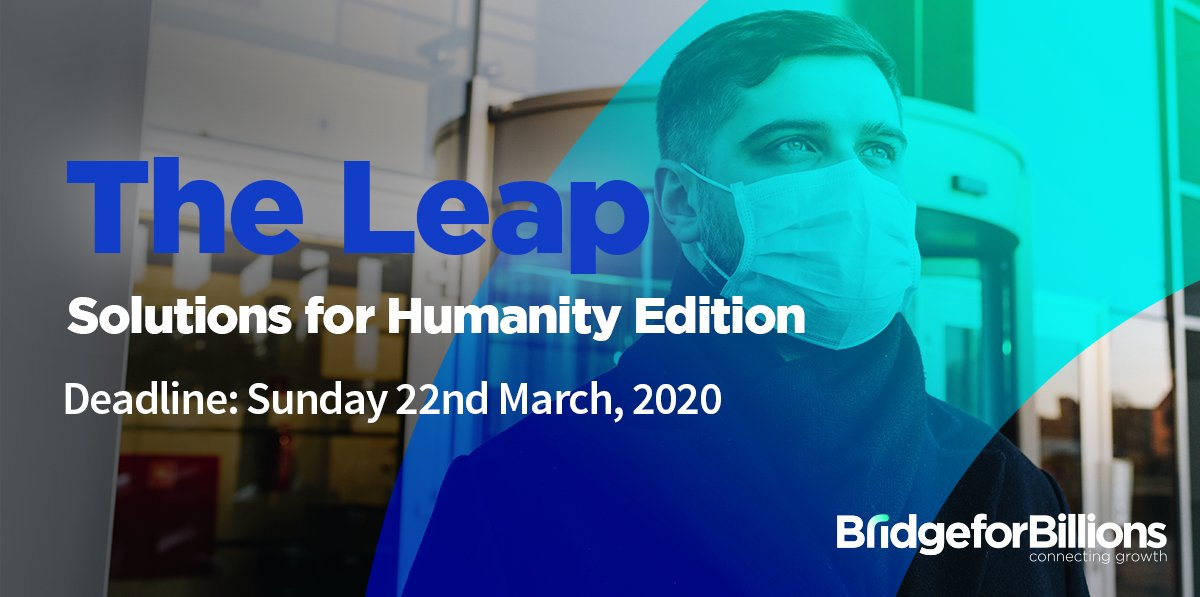 Apply for Bridge for Billions' The Leap – Solutions for Humanity Edition 2020 Incubation Program to tackle COVID-19 outbreak