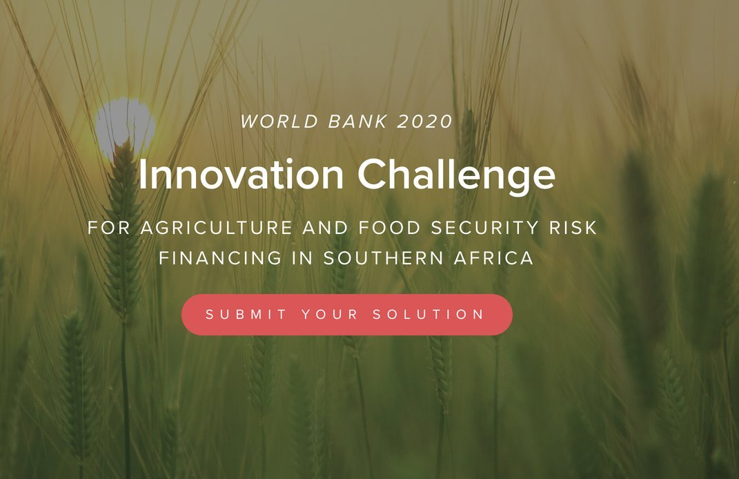 World Bank 2020 Innovation Challenge for Agriculture and Food Security Risk Financing in Southern Africa