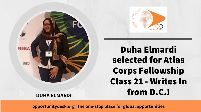 Duha Elmardi selected for Atlas Corps Fellowship Class 21 – Writes In from D.C.!