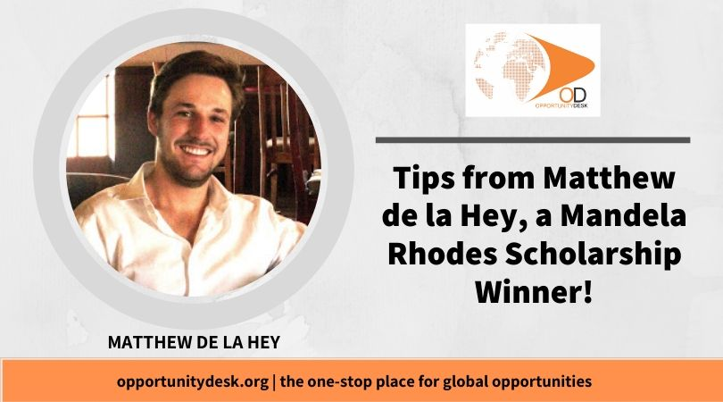 Tips from Matthew de la Hey, a Mandela Rhodes Scholarship Winner!