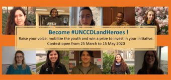 Call for Applications: United Nations Convention to Combat Desertification (UNCCD) Land Heroes 2020