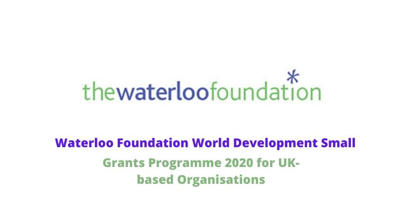 Waterloo Foundation World Development Small Grants Programme 2020 for UK-based Organisations