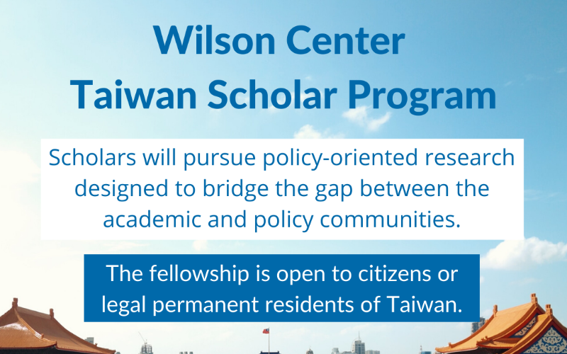 Wilson Center Taiwan Scholar Program 2020 for Taiwanese Researchers (Fully-funded to Washington DC)