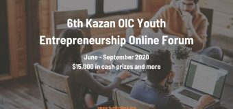 6th Kazan OIC Youth Entrepreneurship ONLINE Forum 2020 ($15,000 in cash prizes and more)