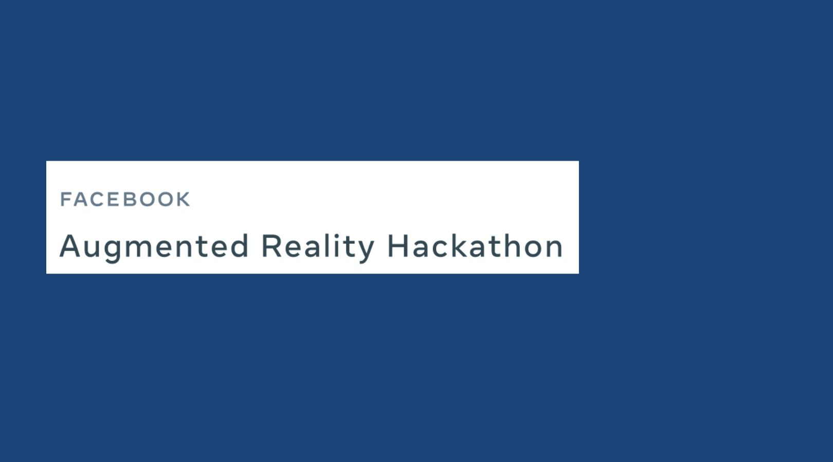 Facebook Augmented Reality (AR) Hackathon 2020 ($7,000 in prizes)