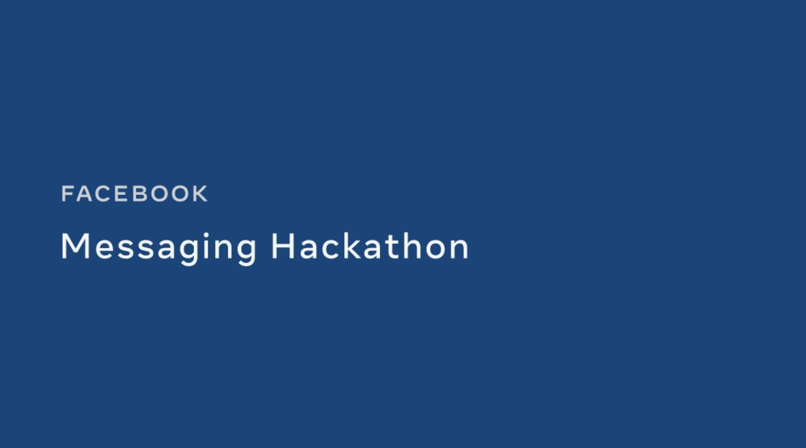 Facebook Messaging Hackathon 2020 ($7,000 in prizes)