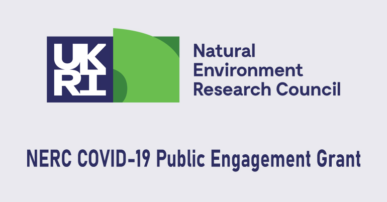 Natural Environment Research Council (NERC) COVID-19 Public Engagement Grant 2020 for UK-based Researchers (up to £10,000)