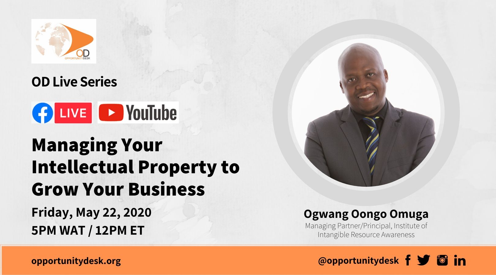 OD Live with Ogwang Oongo Omuga: Managing Your Intellectual Property to Grow Your Business – May 22, 2020