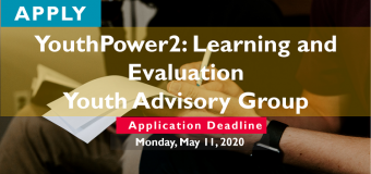 Call for Applications to Join the YouthPower2: Learning and Evaluation (YP2LE) Youth Advisory Group
