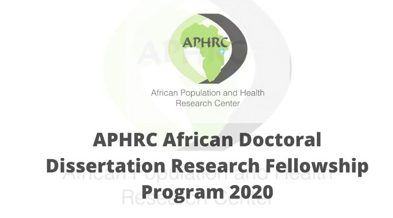 APHRC African Doctoral Dissertation Research Fellowship Program 2020 (Funding available)