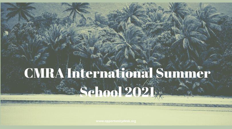 CMRA International Summer School 2021 for PhD Students & Postdocs (Fully-funded)