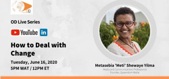 How to Deal with Change: OD Live with Metasebia 'Meti' Shewaye Yilma – June 16, 2020