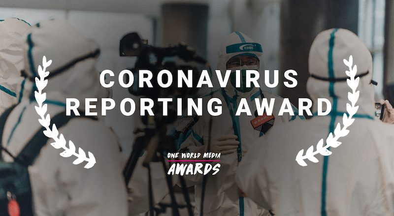 One World Media Coronavirus Reporting Award 2020 for Journalists and Filmmakers