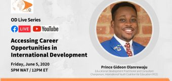 Accessing Career Opportunities in International Development: OD Live with Prince Gideon Olanrewaju – June 5, 2020