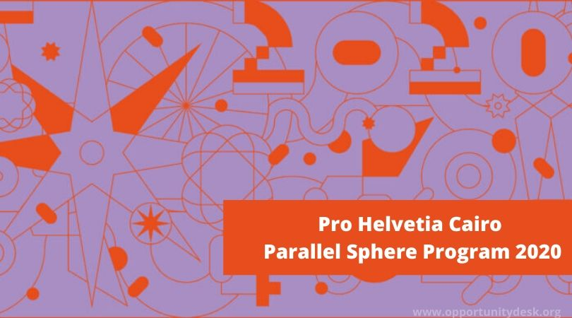 Pro Helvetia Cairo Parallel Sphere Program 2020 for Arab Artists and Cultural Practitioners (up to CHF 5,000)