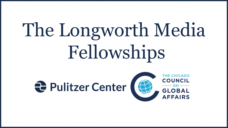 Pulitzer Center Longworth Media Fellowships 2020 for Journalists based in Chicago and the Midwest (up to $10,000)