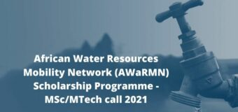 African Water Resources Mobility Network (AWaRMN) Scholarship Programme – MSc/MTech call 2021