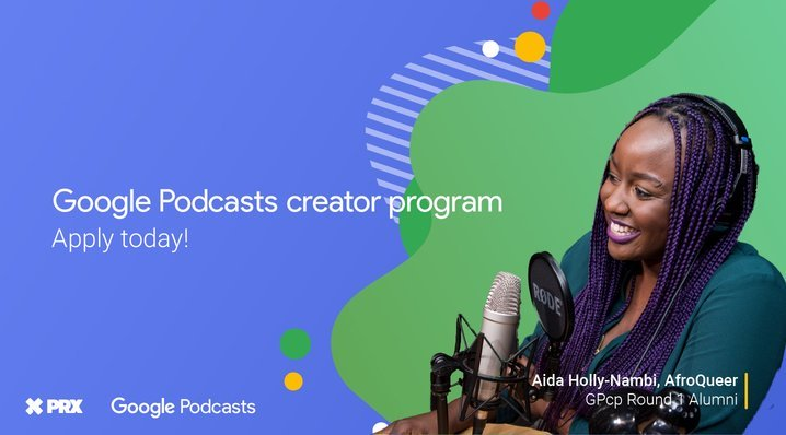 Google Podcasts Creator Program 2020 for Podcasters worldwide (Up to $12,000 in funding)