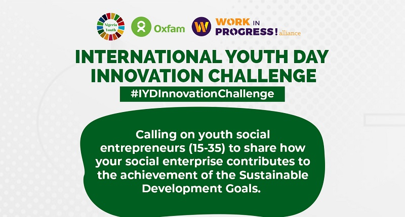 NGYouthSDGs and Oxfam Nigeria International Youth Day Innovation Challenge 2020 (N300,000 prize)