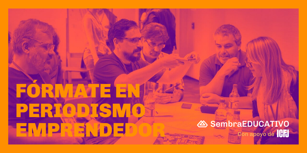 "Sembra Media/IFCJ ""SembraEducativo"" Scholarship Program 2020 for Entrepreneurial Journalists from Latin America"