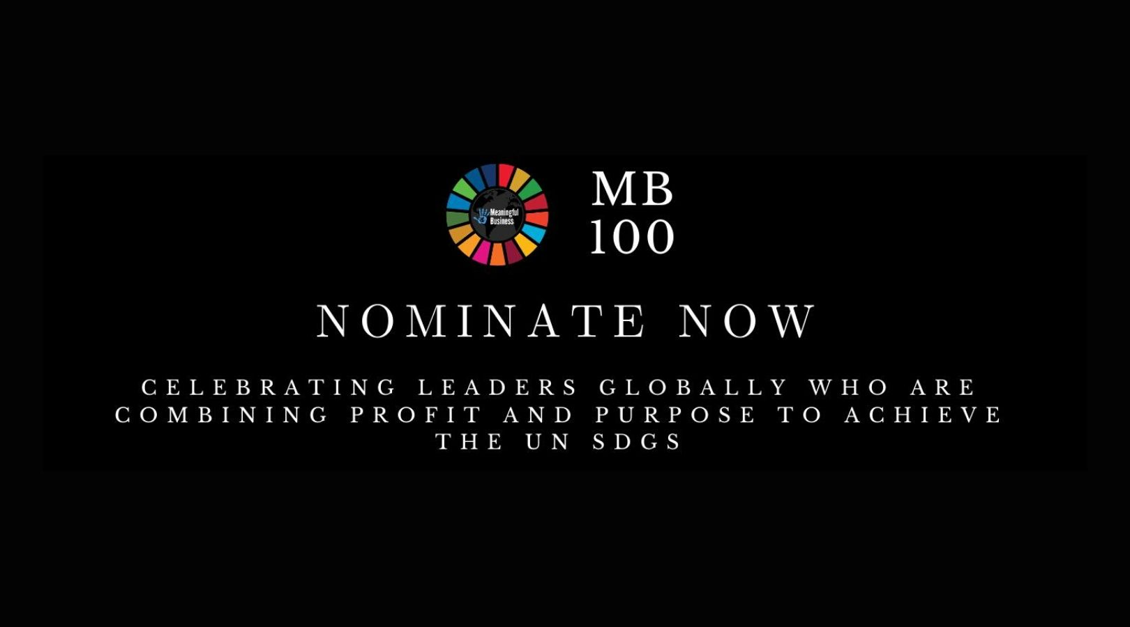 Nominations are open for the Meaningful Business 100 (MB100) Award 2020 for Leaders