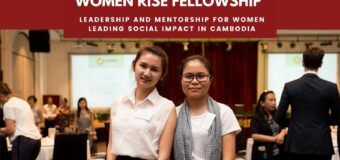 Women Rise Fellowship 2020: Leadership and Mentorship for Women Leading Social Impact in Cambodia