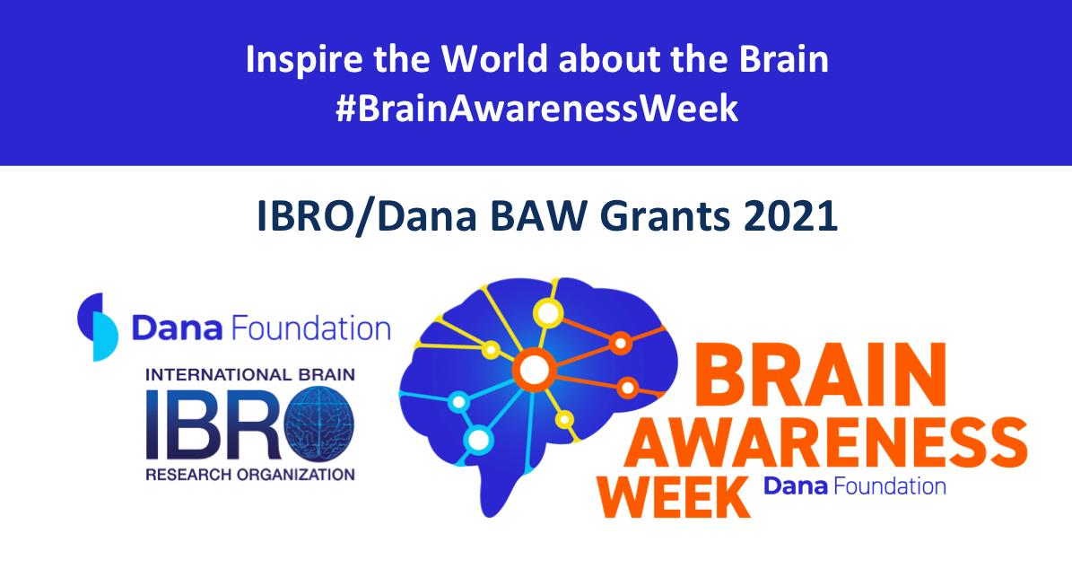 IBRO/Dana Brain Awareness Week (BAW) Grants 2021 (Up to $1,250 USD)