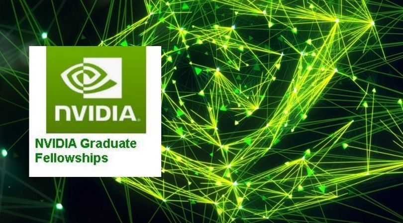 NVIDIA Graduate Fellowship Program 2021-2022 for PhD Students (up to $50,000)