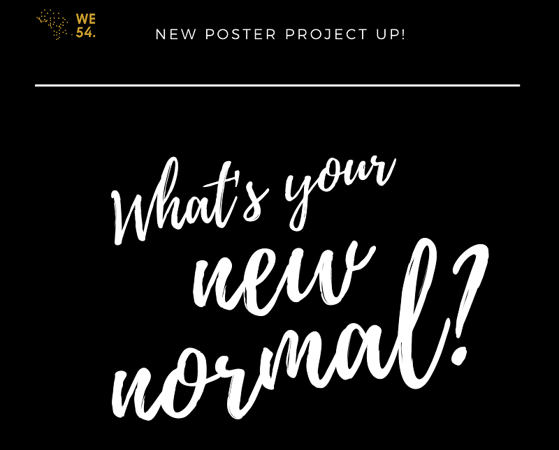 WE54Africa 'What's Your New Normal?' Poster Challenge 2020