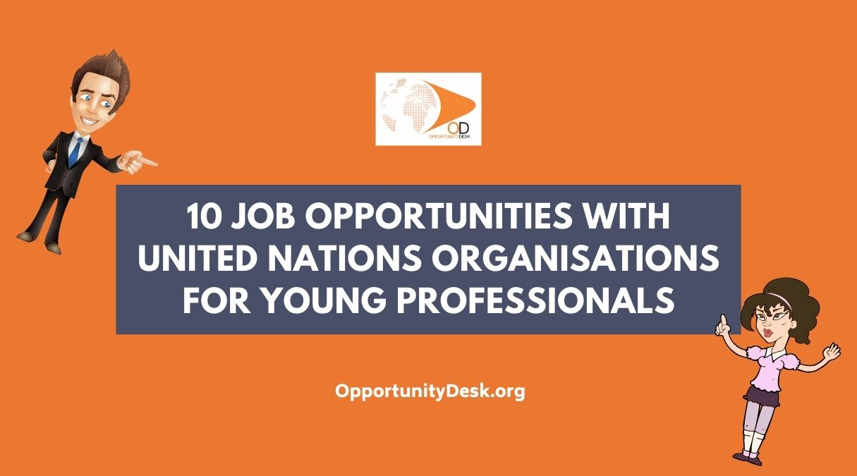 10 Job Opportunities with United Nations Organisations for Young Professionals