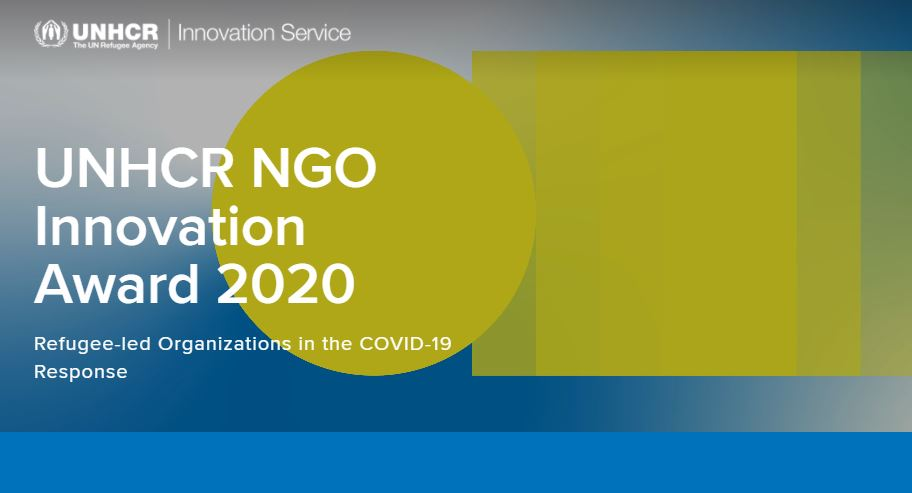 UNHCR NGO Innovation Award 2020 for Refugee-led Organizations in the COVID-19 Response (USD $15,000 prize)