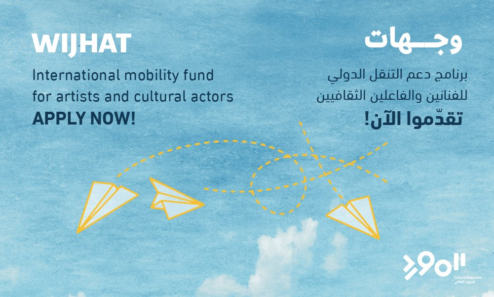 Wijhat International Mobility Fund 2020 for Artist and Cultural Actors in the Arab Region (up to $8,000)