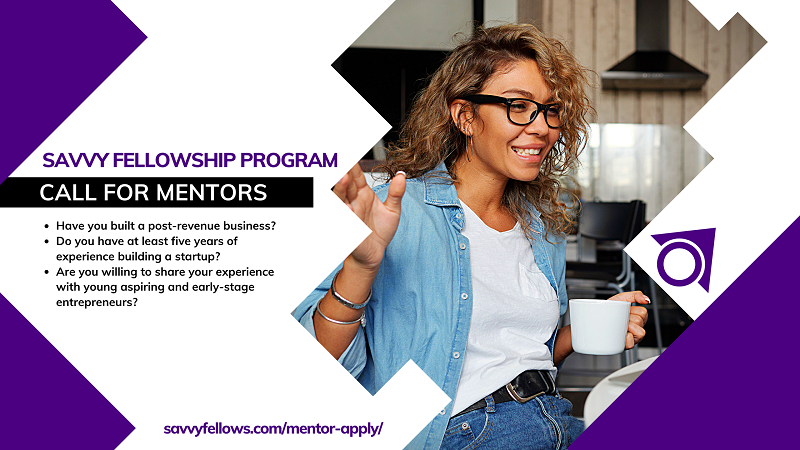 Call for Mentors: Savvy Fellowship Program 2020 for Aspiring and Early-Stage Entrepreneurs
