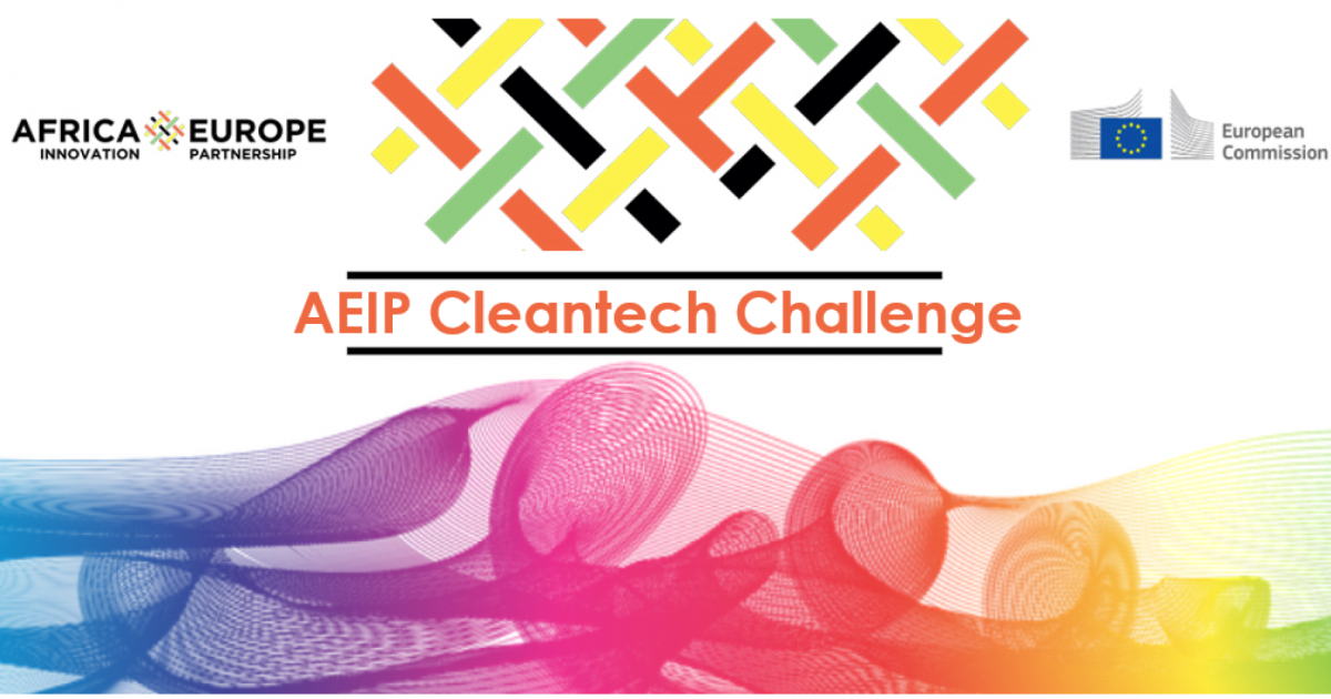 Africa-Europe Innovation Partnership (AEIP) Cleantech Thematic Challenge 2020 for African & EU startups