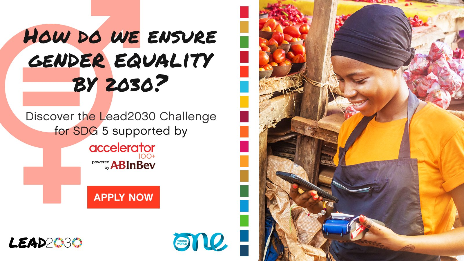 One Young World/ABInBev Lead2030 SDG 5 Challenge 2020 for Female led Organisations (Funded to OYW Summit 2021 in Germany)