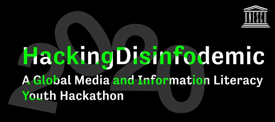 UNESCO HackingDisinfodemic 2020: Global Media and Information Literacy Youth Hackathon