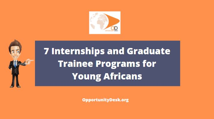 7 Internships and Graduate Trainee Programs for Young Africans