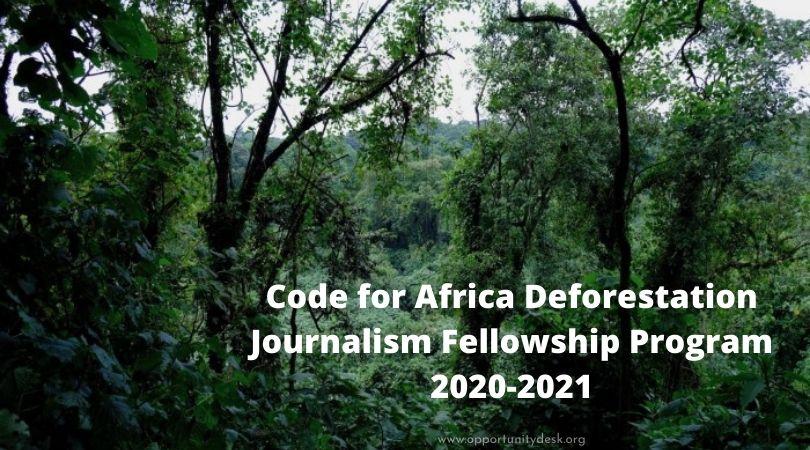Code for Africa Deforestation Journalism Fellowship Program 2020-2021