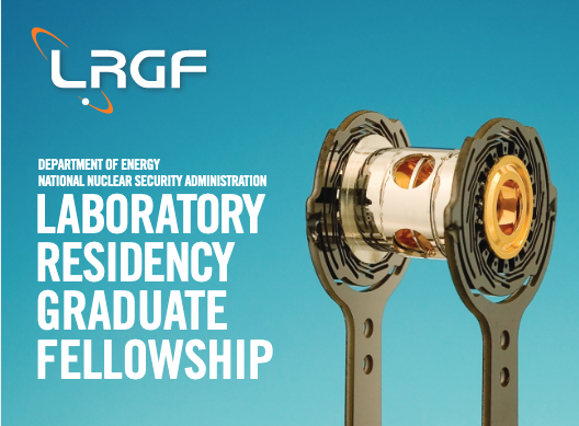 U.S. Department of Energy National Nuclear Security Administration Laboratory Residency Graduate Fellowship 2021 ($36,000 stipend)