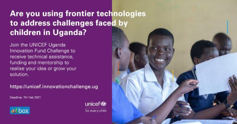 UNICEF Uganda Innovation Fund Challenge 2021 (up to UGX 80 Million)