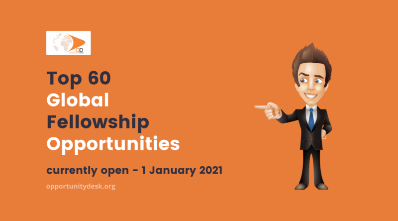 60 Global Fellowship Opportunities Currently Open!