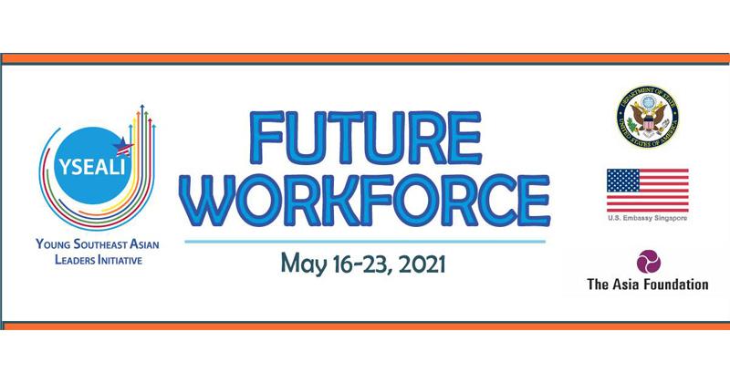 YSEALI Future Workforce Regional Workshop 2021