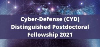 Cyber-Defense (CYD) Distinguished Postdoctoral Fellowship 2021 (Funded)