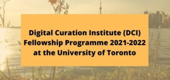 Digital Curation Institute (DCI) Fellowship Programme 2021-2022 at the University of Toronto