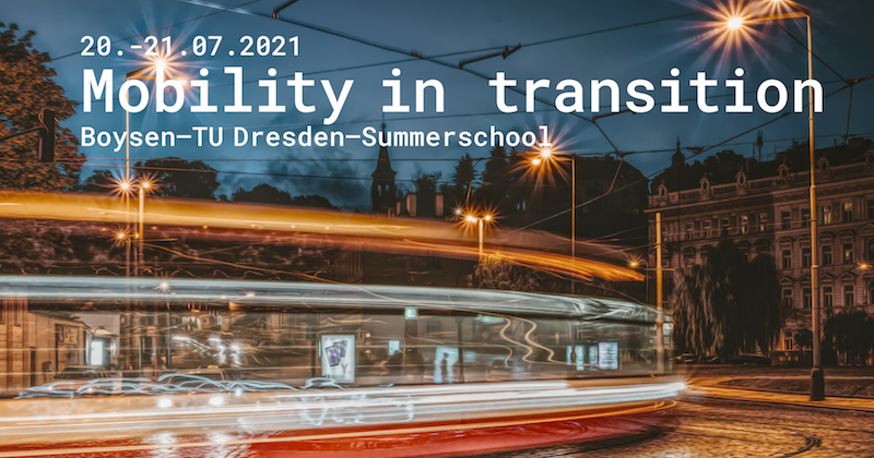 Boysen-TU Dresden 1st Mobility in Transition Summer School 2021 for Graduate Students and Young Professionals